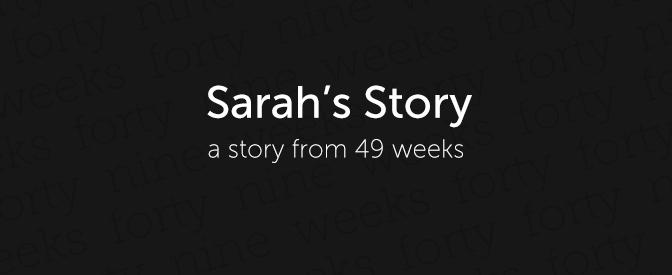 49-weeks-sarah_story